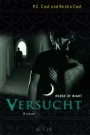 House of Night 6: Versucht - P.C. Cast, Kristin Cast