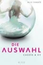 Cassia & Ky 1: Die Auswahl - Ally Condie